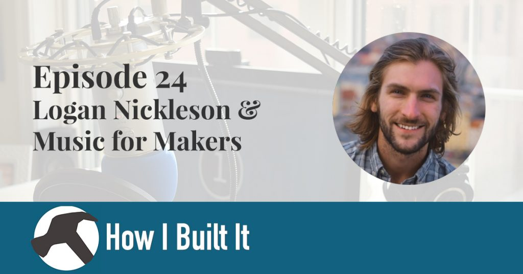 Episode 24: Logan Nickleson and Music for Makers