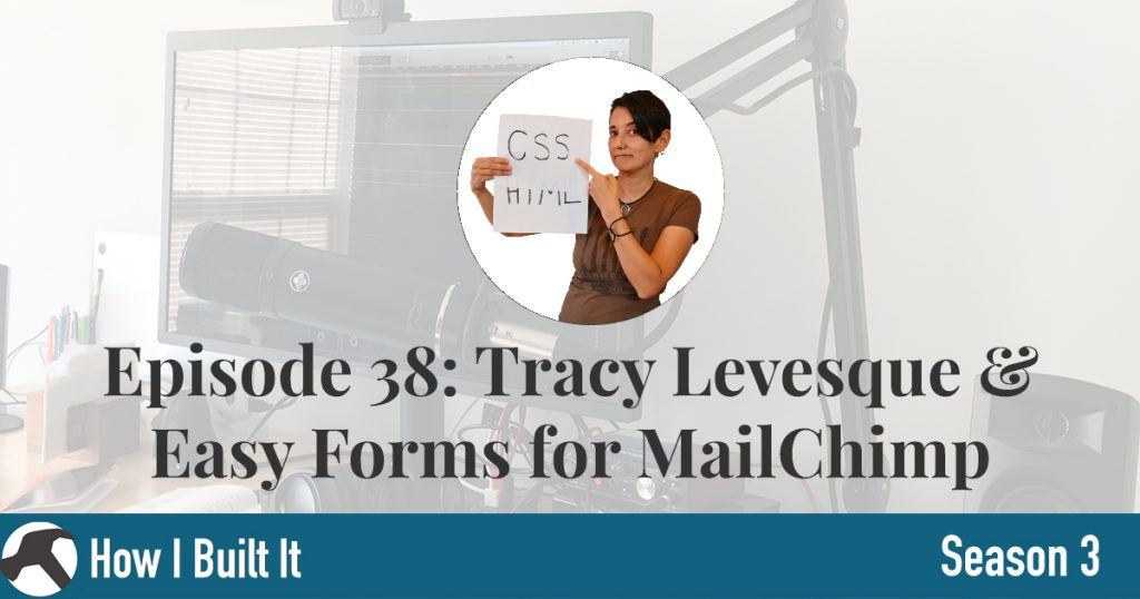 Episode 38: Tracy Levesque & Easy Forms for Mailchimp