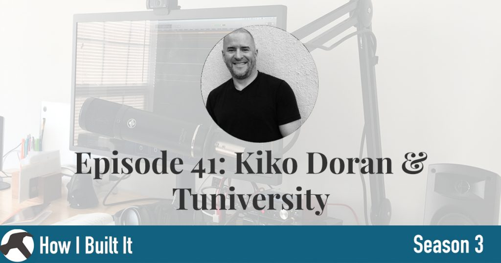 Episode 41: Kiko Doran and Tuniversity