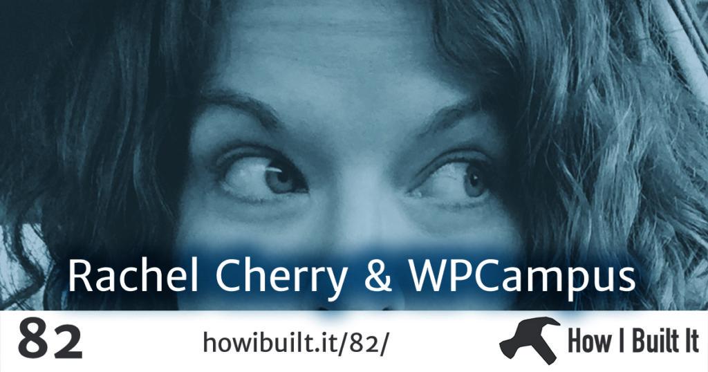 Rachel Cherry & WPCampus