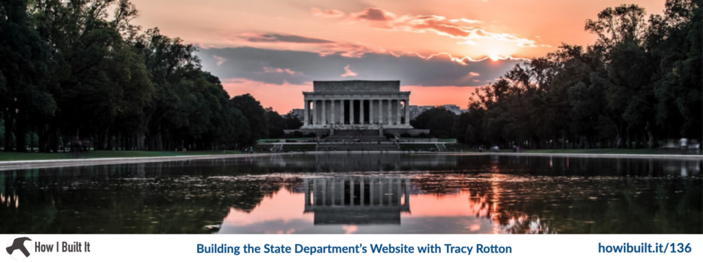 Episode 136: Building the State Department's Website with Tracy Rotton
