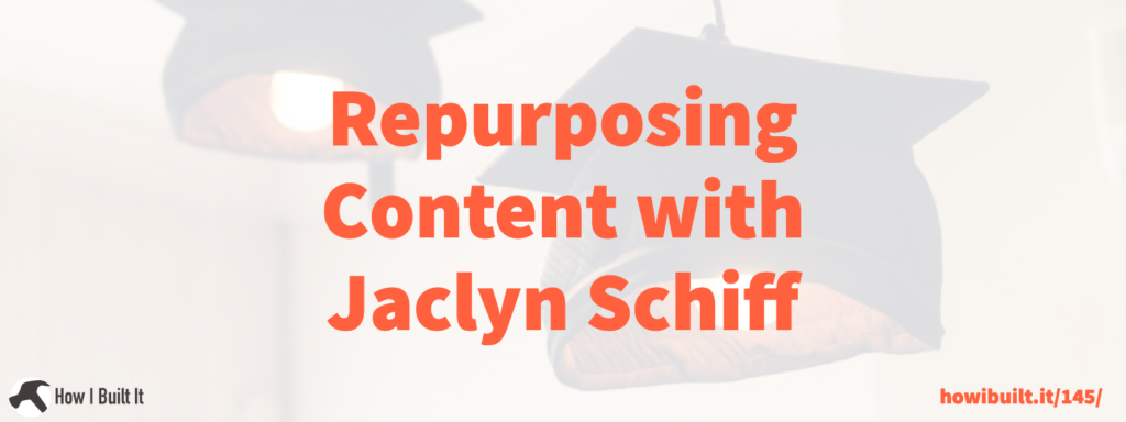 Repurposing Content with Jaclyn Schiff