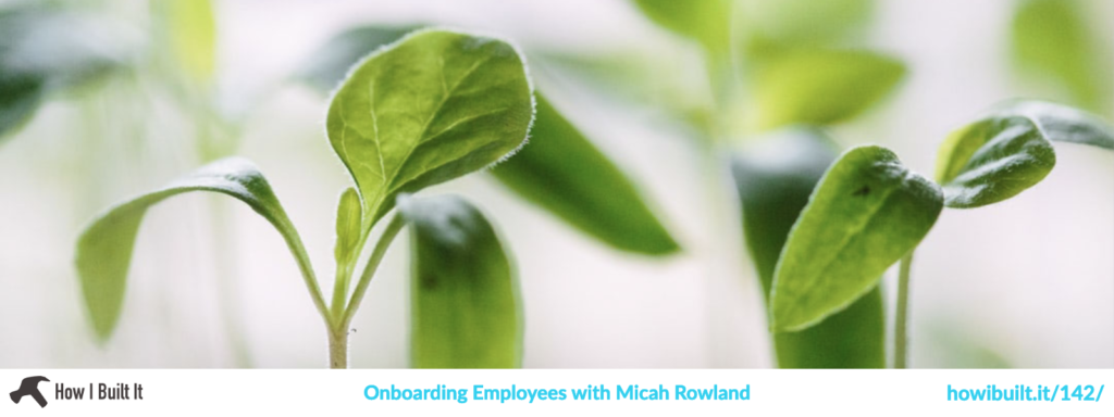 Onboarding Employees with Micah Rowland
