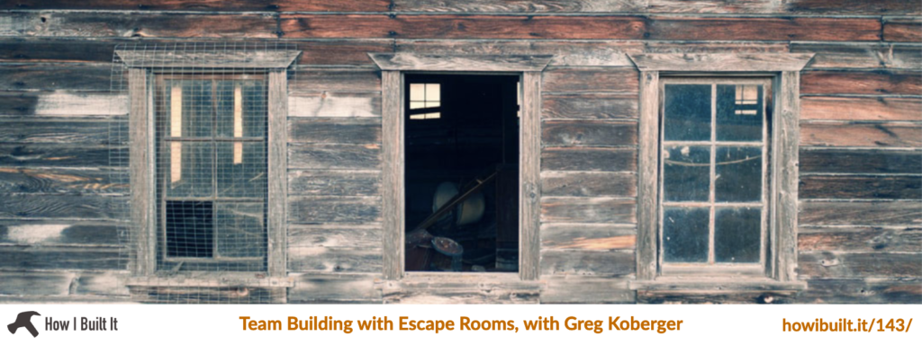 Team Building with Escape Rooms, with Greg Koberger