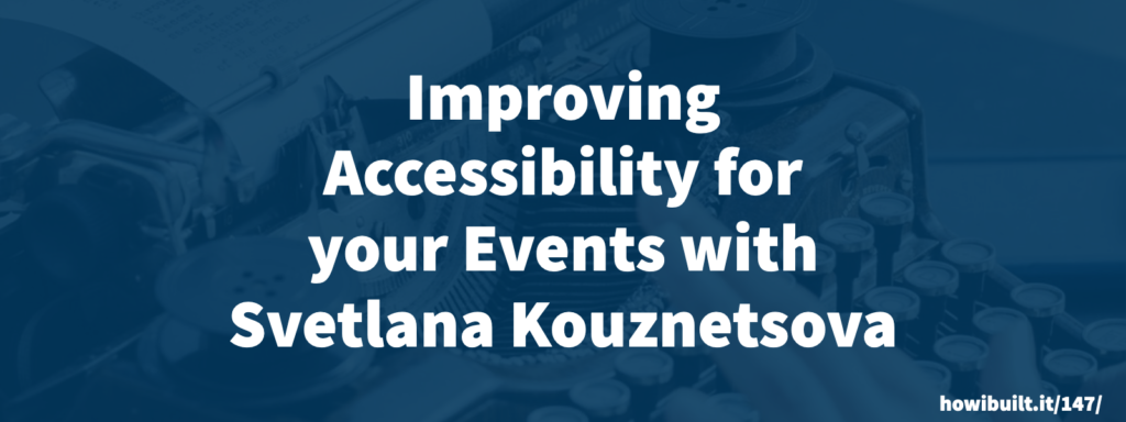 Improving Accessibility for your Events with Svetlana Kouznetsova