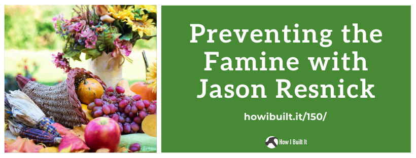 Preventing the Famine with Jason Resnick