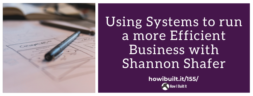 Using Systems to Run a More Efficient Business with Shannon Shaffer