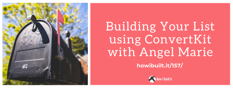 Build Your List Using ConvertKit with Angel Marie