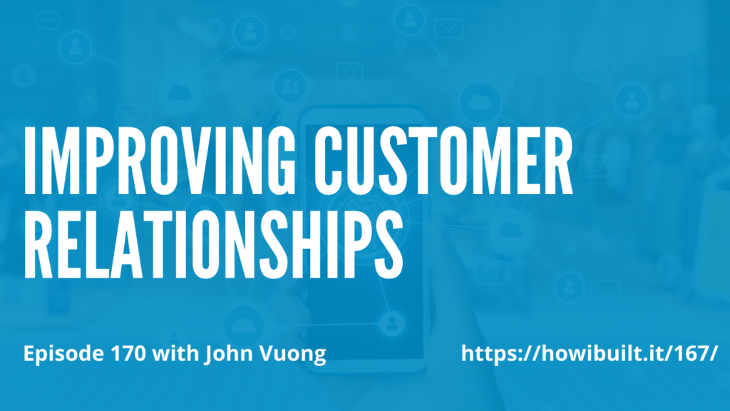 Improving-Customer-Relationships-with-John-Vuong