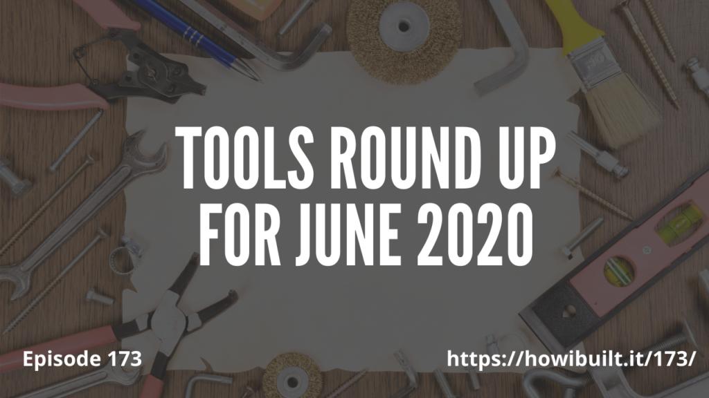 Tools-Round-Up-June-2020