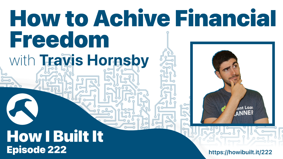 How to Achieve Financial Freedom with Travis Hornsby